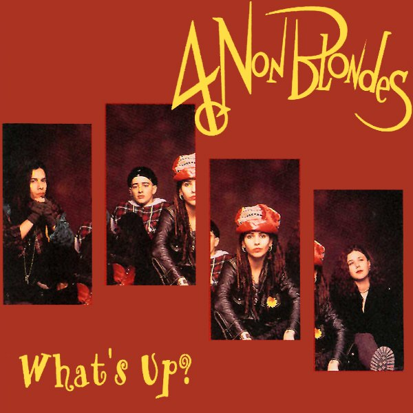 What's Up? 4 Non Blondes